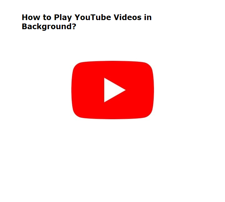 PLAY YOUTUBE VIDEO IN BACKGROUND | ANDROID | IOS