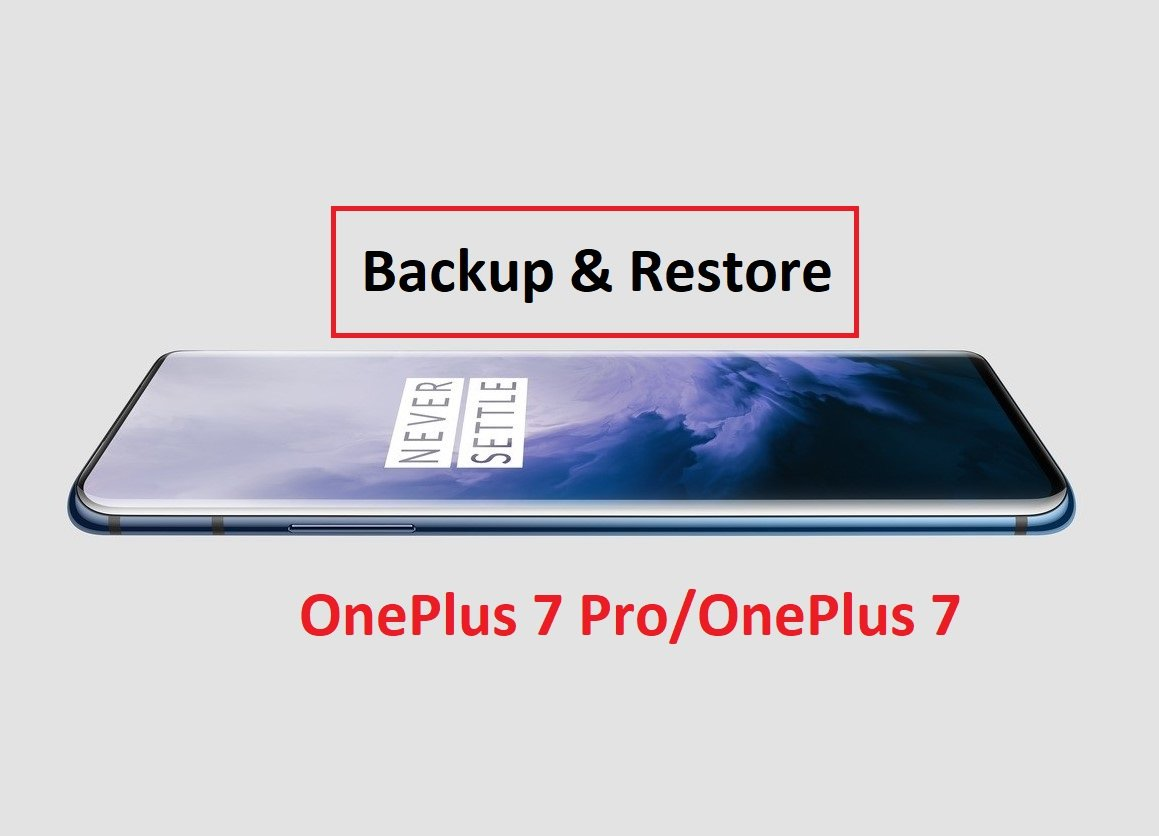 backup and restore OnePlus 7 Pro and OnePlus 7