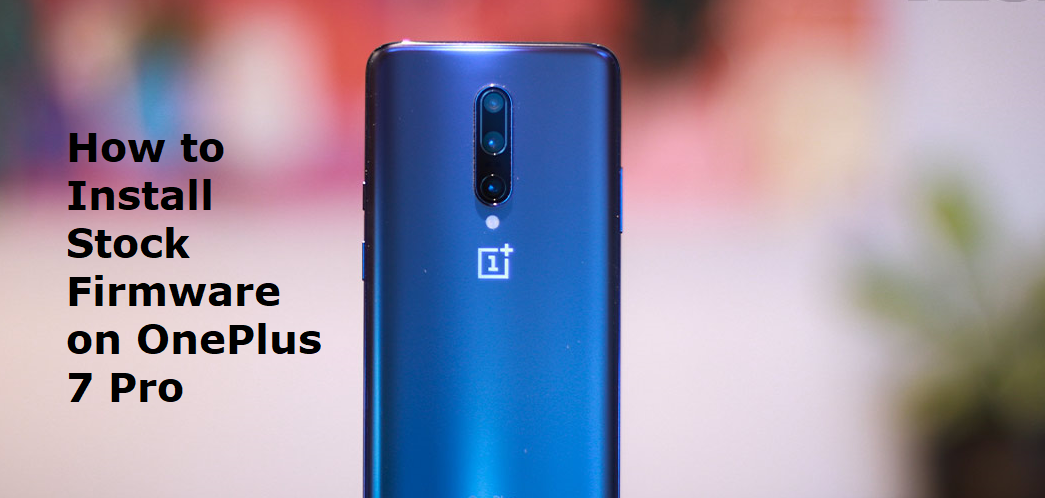 install stock firmware on OnePlus 7 Pro