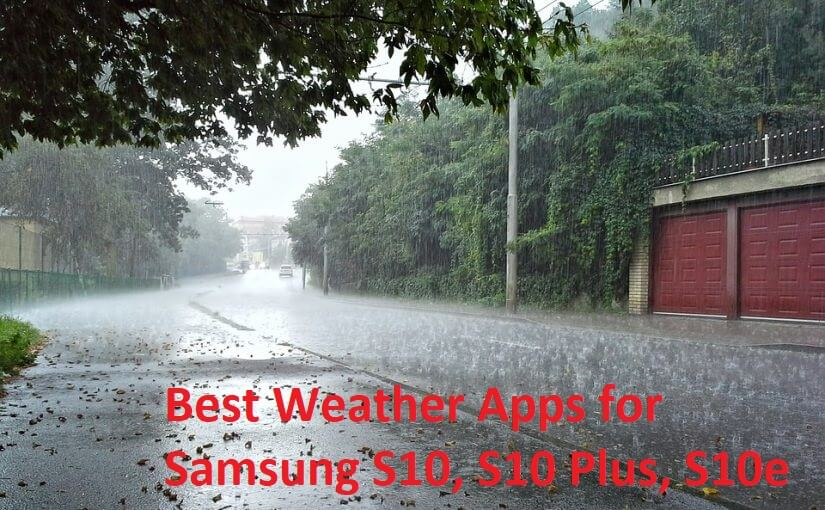 Best weather app for Samsung Galaxy S10