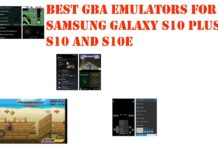 Best GBA Emulators for Samsung Galaxy S10 Plus, S10, S10e
