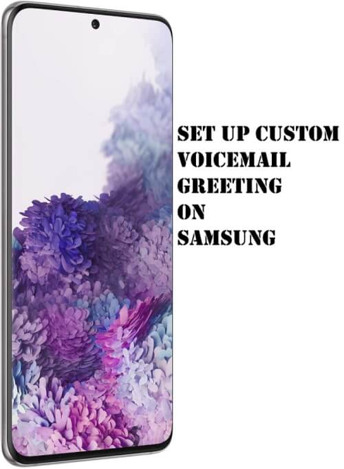 How to Set Up Voicemail Greeting on Samsung S20