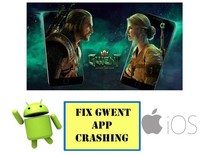 GWENT Android Crashing, GWENT iPhone Crashing