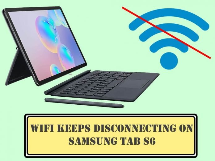 Wi-Fi Keeps Disconnecting on Samsung Tab S6