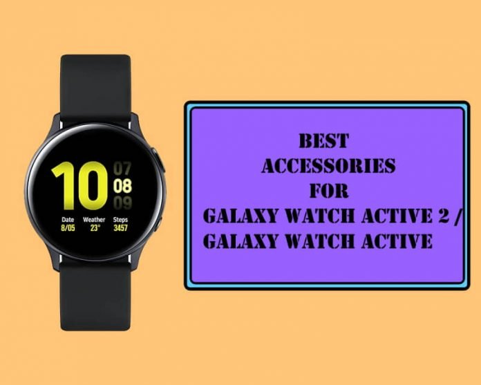 Best Accessories for Galaxy Watch Active 2 and Galaxy Watch Active