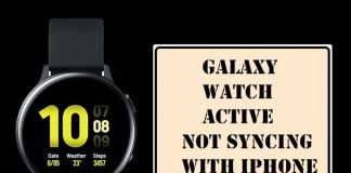 Galaxy Watch Active 2 Not Syncing with iPhone Android