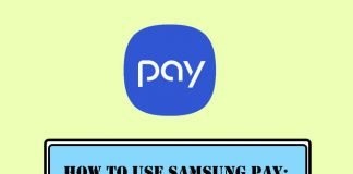 How to Use Samsung Pay Detailed Guide and Important FAQs