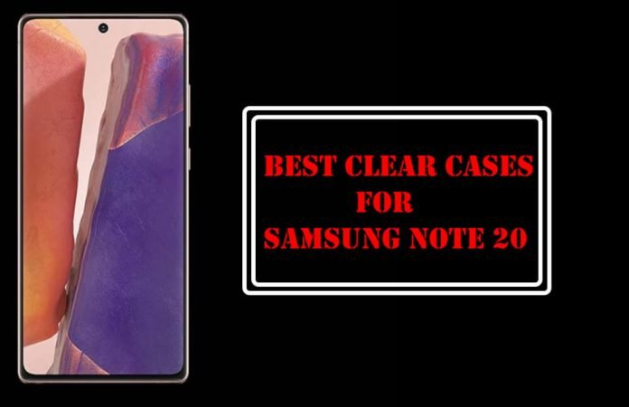 Best Clear Cases for Samsung Note 20
