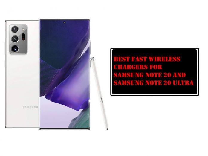 Best Fast Wireless Chargers for Samsung Note 20 and Note 20 Ultra
