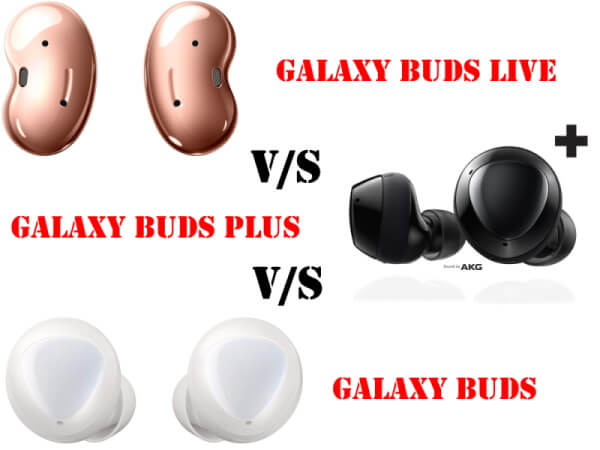 Galaxy Buds Live VS Galaxy Buds Plus VS Galaxy Buds