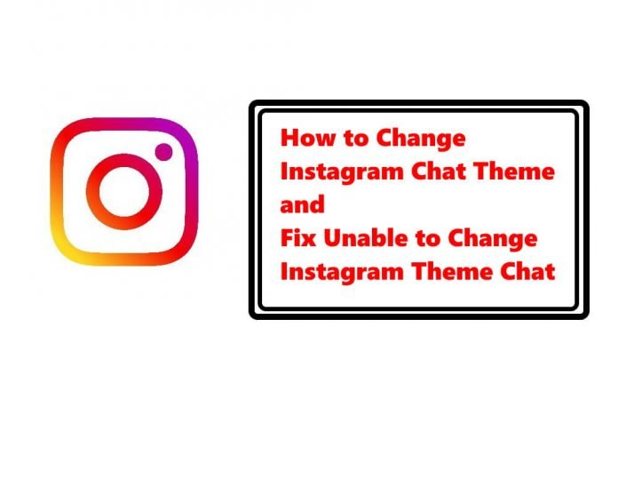 Fix Unable to Change Instagram Chat Theme